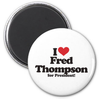 I Love Fred Thompson for President 2 Inch Round Magnet