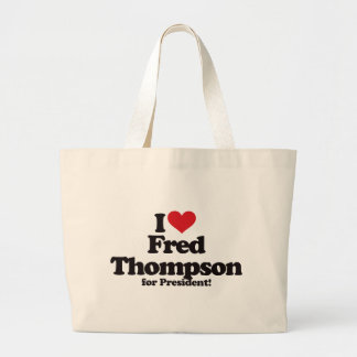 I Love Fred Thompson for President Large Tote Bag