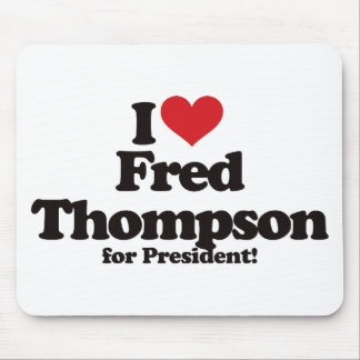 I Love Fred Thompson for President Mouse Pad