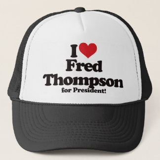 I Love Fred Thompson for President Trucker Hat