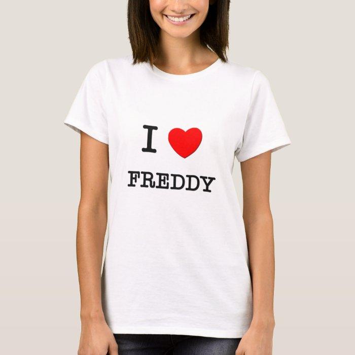 I Love Freddy T-Shirt