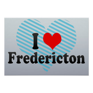 I Love Fredericton, Canada Posters