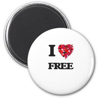 I Love Free 2 Inch Round Magnet