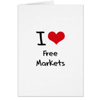 I Love Free Markets Card