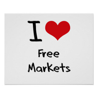 I Love Free Markets Posters