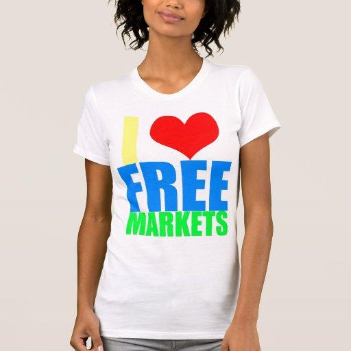 I LOVE FREE MARKETS T-Shirt Women