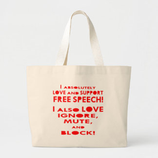 I Love Free Speech I Also Love Ignore, Mute, Block Bag