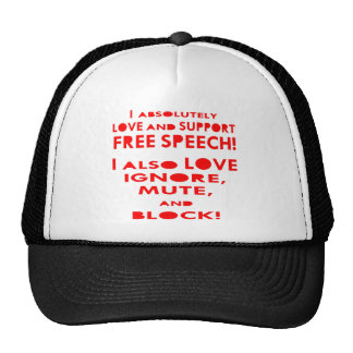 I Love Free Speech I Also Love Ignore, Mute, Block Trucker Hat