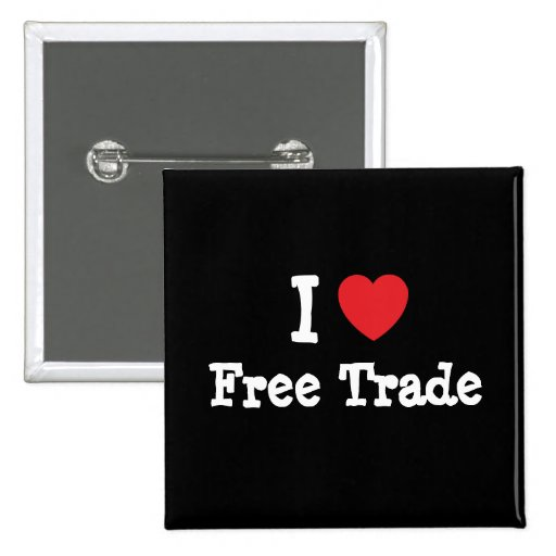 I love Free Trade heart custom personalized Button
