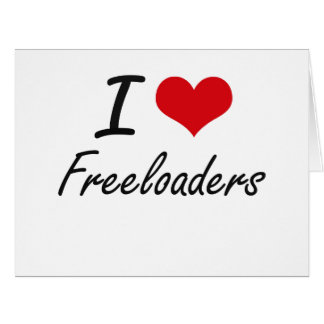 I love Freeloaders Large Greeting Card