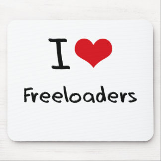 I Love Freeloaders Mouse Pad