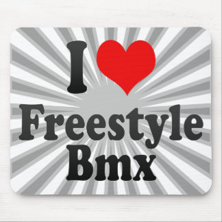 I love Freestyle Bmx Mouse Pads