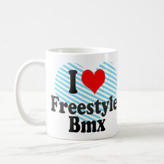 I love Freestyle Bmx Coffee Mug