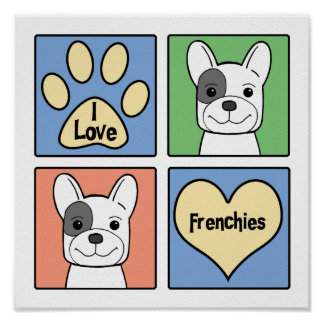 I Love French Bulldogs Poster