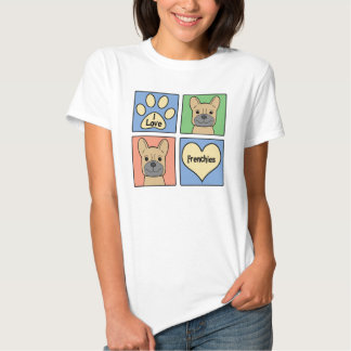 I Love French Bulldogs T Shirt