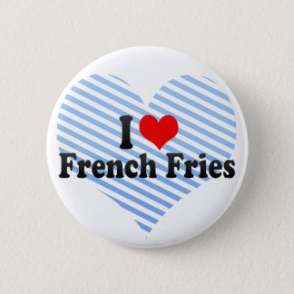 I Love French Fries Pinback Button