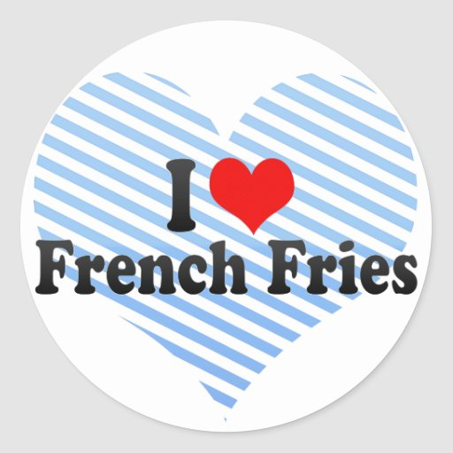 I Love French Fries Round Stickers