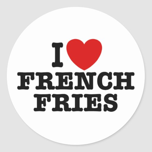 I Love French Fries Stickers