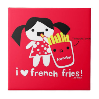 I LOVE FRENCH FRIES TILE