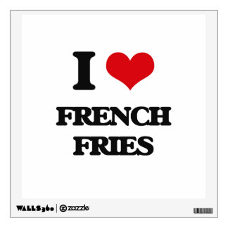 I love French Fries Wall Graphic