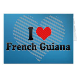 I Love French Guiana Greeting Card