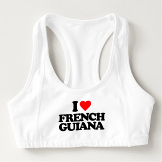 I LOVE FRENCH GUIANA SPORTS BRA