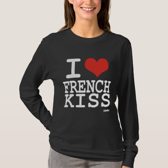 I love french kiss T-Shirt