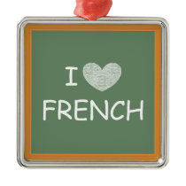 I Love French Metal Ornament