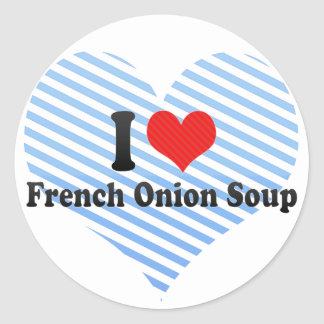 I Love French Onion Soup Classic Round Sticker
