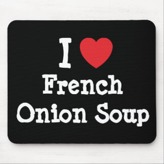 I love French Onion Soup heart T-Shirt Mouse Pad