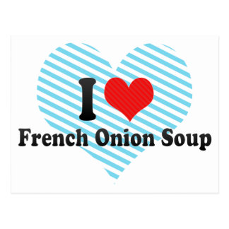 I Love French Onion Soup Post Card