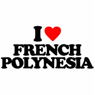 I LOVE FRENCH POLYNESIA ACRYLIC CUT OUTS