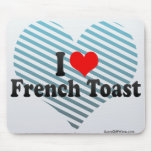 I Love French Toast Mouse Pad