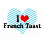 I Love French Toast Postcard