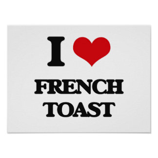 I love French Toast Posters