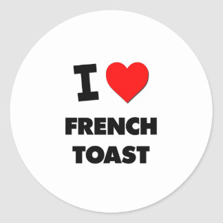 I Love French Toast Stickers