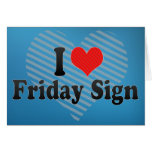 I Love Friday Sign Cards
