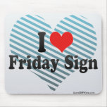 I Love Friday Sign Mouse Pads