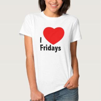I love Fridays t-shirt