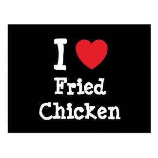 I love Fried Chicken heart T-Shirt Post Cards