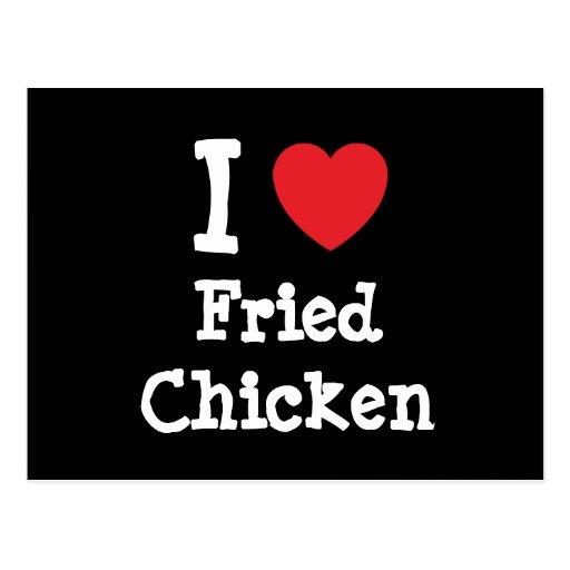 I love Fried Chicken heart T-Shirt Postcard