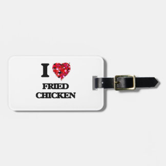 I love Fried Chicken Luggage Tag