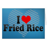 I Love Fried Rice Greeting Card