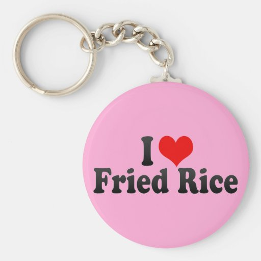 I Love Fried Rice Key Chain