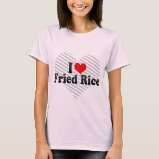I Love Fried Rice T-Shirt