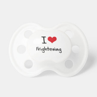 I Love Frightening Pacifiers