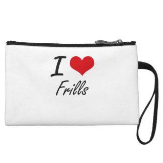 I love Frills Wristlet
