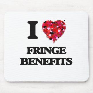 I Love Fringe Benefits Mouse Pad