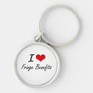 I love Fringe Benefits Silver-Colored Round Keychain