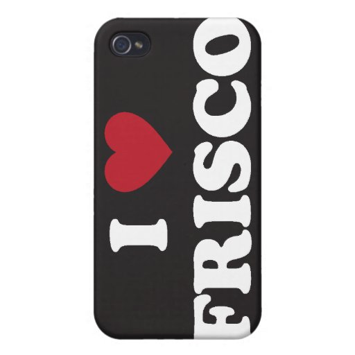 I Love Frisco Texas Cover For iPhone 4